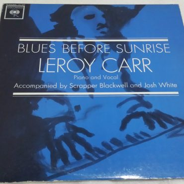 Leroy Carr, Blues Before Sunrise, Mono Vinyl LP, Demonstration Copy, Columbia ‎– Monaural-CL 1799, 1962, USA