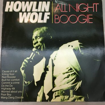 Howlin' Wolf ‎– All Night Boogie, Vinyl LP, Cleo ‎– CL 0022983, 1984, Holland