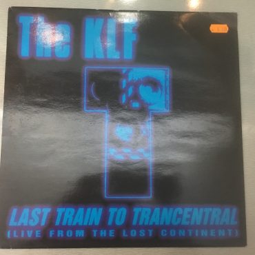 KLF – Last Train To Trancentral (Live From The Lost Continent), 12″ Single Vinyl, KLF Communications – KLF 008X, 1991, UK