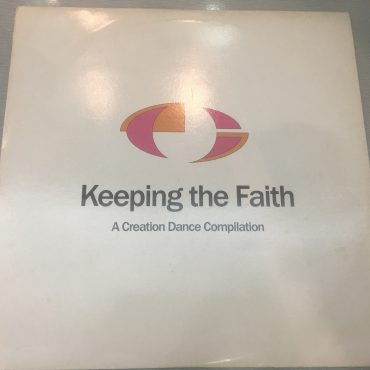 Various ‎– Keeping The Faith – A Creation Dance Compilation, 2x Vinyl LP , Creation Records ‎– CRELP 081, 1991, UK