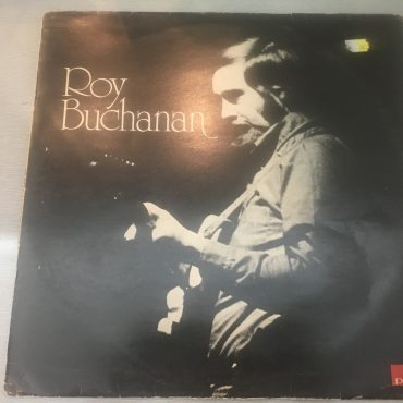 Roy Buchanan ‎– Roy Buchanan, Vinyl LP , Polydor ‎– 2391 042, 1972, UK