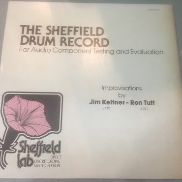 Jim Keltner / Ron Tutt ‎– The Sheffield Drum Record, Vinyl LP, Sheffield Lab ‎– LAB-14, 1981, USA