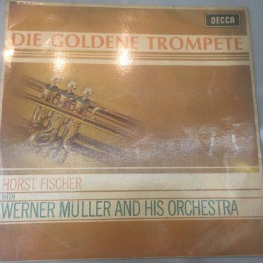 Horst Fischer With Werner Müller Und Sein Orchester – Die Goldene Trompete, Vinyl LP, Decca – SKL 4744, 1966, UK