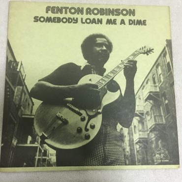 Fenton Robinson ‎– Somebody Loan Me A Dime, Japan Press Vinyl LP, Alligator Records ‎– PA-3092, 1976, no OBI
