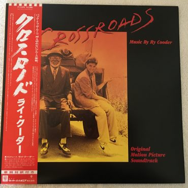 Ry Cooder, Crossroads – Original Soundtrack, Japan Press Vinyl LP, Warner Bros. Records – P-13293, 1986, with OBI