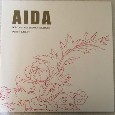 Derek Bailey ‎– Aida, 2x Vinyl LP, Honest Jon's Records ‎– HJRLP205, 2018, UK