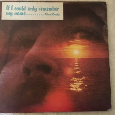 David Crosby ‎– If I Could Only Remember My Name, Vinyl LP,  Atlantic ‎– SD 7203, 1971, USA