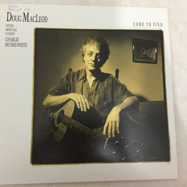 Doug MacLeod With Special Guest Charlie Musselwhite – Come To Find, Vinyl LP, Analogue Productions – APB 1027, 2013, USA