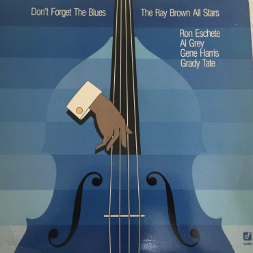 Ray Brown All Stars – Don't Forget The Blues, Vinyl LP, Concord Jazz – CJ-293, 1986, USA