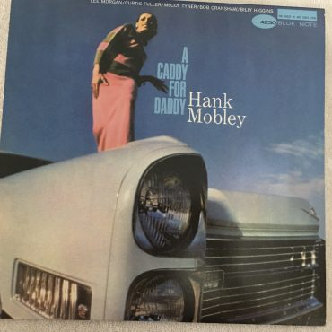 Hank Mobley ‎– A Caddy For Daddy, Vinyl LP, Blue Note ‎– 4230, USA