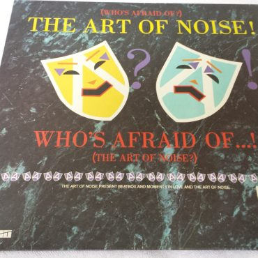 Whos Afraid Of The Art Of Noise Vinyl Lp Island Records
